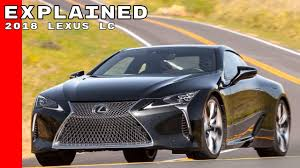 lexus lc fuel economy 2018 lexus lc 500 u0026 lc 500h explained youtube