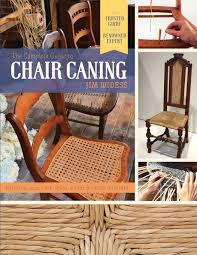 buy the complete guide to chair caning restoring cane rush