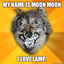 Moon Moon Memes - my name is moon moon i love l retarded wolf quickmeme