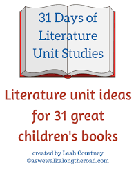 31 days of literature unit study ideas as we walk along the road