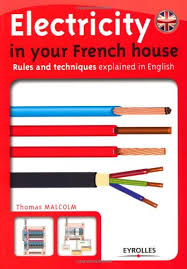 electricity in your french house rules and techniques explained