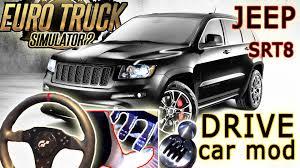 mod car game euro truck simulator 2 new drivable car mod euro truck simulator 2 jeep grand cherokee