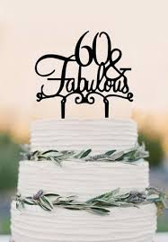 Birthday Cake Toppers 60 Cake Topper Fabulous 60th Birthday Cake Topper Wedding Cake