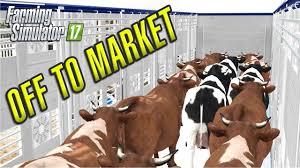 farming simulator 2017 off to market drumard farm episode 22