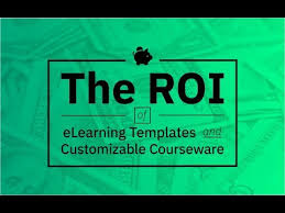 the roi of elearning templates and customizable courseware youtube