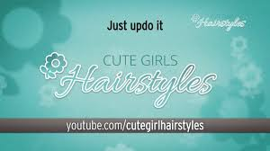 updos cute girls hairstyles youtube in a hairstyle rut welcome to cute girls hairstyles youtube