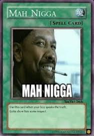 Mah Nigga Memes - mah nigga spellcard trap cards pinterest memes meme and