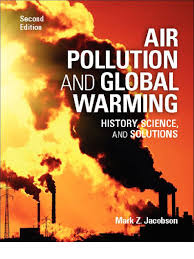 air pollution and global warming history science and solutions