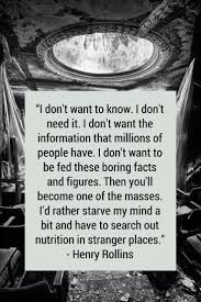 Henry Rollins Quotes Love by 157 Best He Is Awesome Images On Pinterest Henry Rollins Lyric