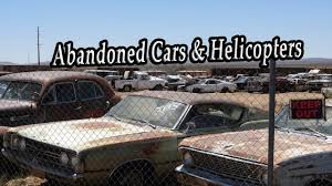 junkyard car youtube abandoned junkyard cars found old abandoned military helicopters