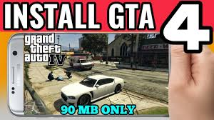 gta 4 android apk gta 4 for android only in 90 mb apk data 1000
