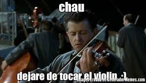 Violin Meme - chau dejare de tocar el violin meme de violinista imagenes
