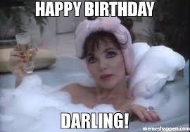 Happy Birthday Meme Creator - happy birthday darling meme custom 30115 memeshappen