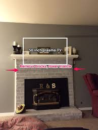 Fireplace Mantels For Tv by Remove Some Brick Lower Mantle For Tv Mount