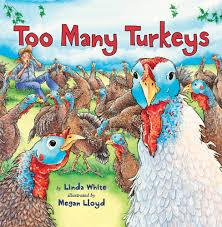 thanksgiving story books too many turkeys linda white megan lloyd 9780823420841 amazon