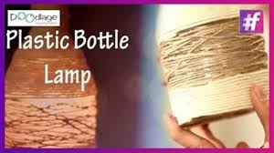 How To Make Home Decorative Things by Diy How To Make Lamp From Plastic Bottle Video Dailymotion