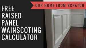 Build Your Own Wainscoting Raised Panel Wainscoting Calculator And Tutorial Youtube