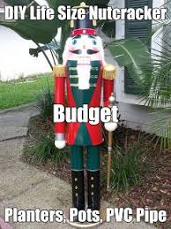 Outdoor Christmas Decorations On A Budget by Diy Life Size Nutcracker On A Budget Planters Pots Pvc Pipe