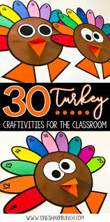 thanksgiving food crafts for kids 30 turkey crafts and activities for the classroom one sharp bunch