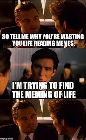 Meming Of Life - a conversation i had with socrates imgflip