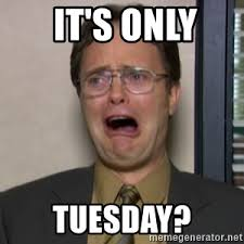 Dwight Meme - it s only tuesday dwight from the office angry meme generator