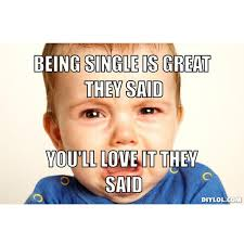 Single People Memes - memes that every single girl will understand
