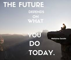 the future depends on what you do today best motivational quote