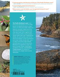 native plants of the pacific northwest the northwest coastal explorer your guide to the places plants