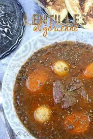 amour de cuisine chez ratiba soupe de lentilles vertes algérienne en sauce recettes