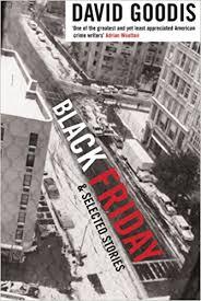 black friday stories black friday and selected stories david goodis 9781852424695
