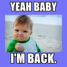 Im Back Meme - according to vern i m back