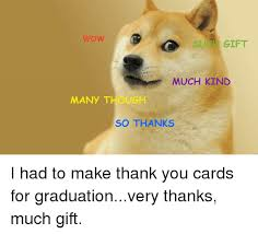 Make Doge Meme - wow suc gift much kind many t ugh so thanks i had to make thank you