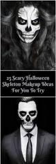 the 25 best halloween skeleton makeup ideas on pinterest