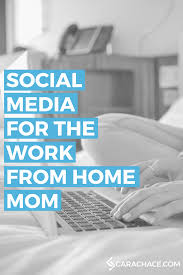 social media for the work from home mom u2014 cara chace