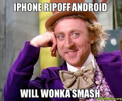 Make A Meme Iphone - iphone ripoff android will wonka smash make a meme