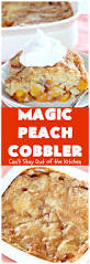 magic peach cobbler can u0027t stay out of the kitchen this