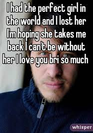 Perfect Girl Meme - had the perfect girl in the world and i lost her i m hoping she takes