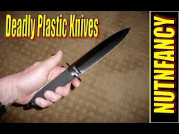 plastic knife deadly plastic knives and other plastic weapons of choice