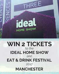 win tickets to manchester u0027s ideal home show and eat u0026 drink