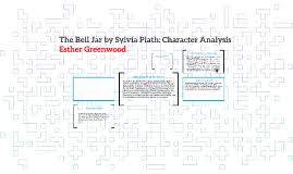 the bell jar themes analysis the bell jar character analysis by maxine arnheiter on prezi