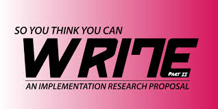 design implementation proposal so you think you can write an implementation research proposal ii
