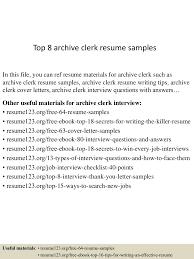 File Clerk Resume Sample by Top8archiveclerkresumesamples 150516023316 Lva1 App6891 Thumbnail 4 Jpg Cb U003d1431743643
