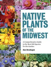 north american native plant society native plants of the midwest a comprehensive guide to the best