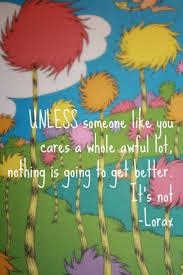 best 25 the lorax quotes ideas on pinterest lorax quotes the