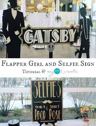 Great Gatsby Themed Bedroom Flapper And Selfie Sign Gatsby Style My Love 2 Create