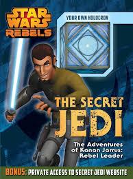 the secret jedi the adventures of kanan jarrus rebel leader