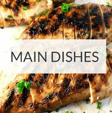 Main Dishes - main dishes entrees u2022 so damn delish