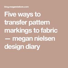 pattern grading easy five ways to transfer pattern markings to fabric fabrics patterns