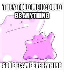 Ditto Memes - everything is ditto meme by mr ninja memedroid