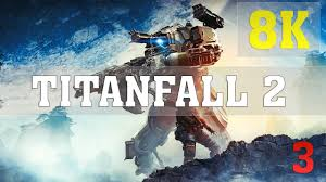 titanfall 2 5k wallpapers titanfall 2 8k pc gameplay no 3 titan x pascal 4 way sli